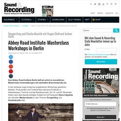Abbey Road Institute: Masterclass Workshops in Berlin › SOUND & RECORDING