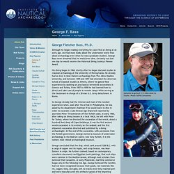 George F. Bass - Institute of Nautical Archaeology