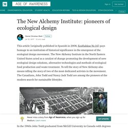 The New Alchemy Institute: pioneers of ecological design