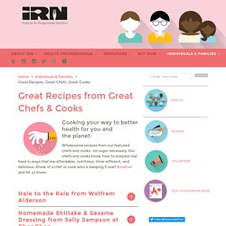 Great Recipes from Great Chefs & Cooks - Institute for Responsible Nutrition