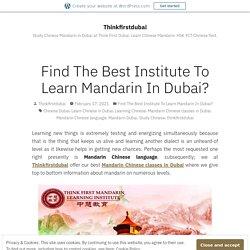 Find The Best Institute To Learn Mandarin In Dubai? – Thinkfirstdubai