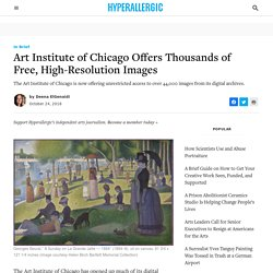 Art Institute of Chicago Offers Thousands of Free, High-Resolution Images