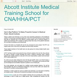 Abcott Institute Medical Training School for CNA/HHA/PCT: Get A Big Platform To Make Powerful Career In Medical Field- Abcott Institute