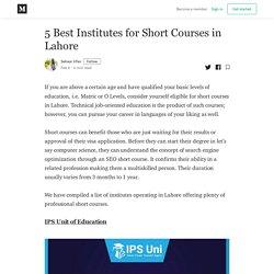 5 Best Institutes for Short Courses in Lahore - Sehaar Irfan - Medium