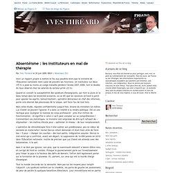 Absentéisme : les instituteurs en mal de thérapie - Yves Thréard