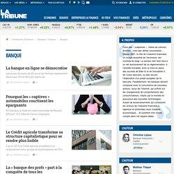 Banque et institution bancaire - L'actualité des banques sur laTribune.fr