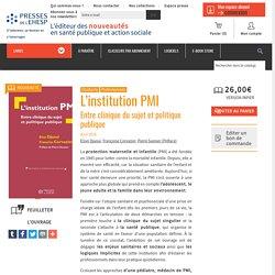 L'institution PMI : Entre clinique du sujet et politique publique - Livre