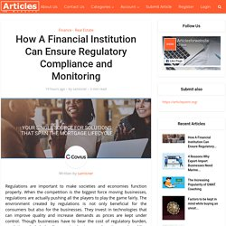 How A Financial Institution Can Ensure Regulatory Compliance and Monitoring