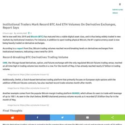 Institutional Traders Mark Record BTC and ETH Volumes on Derivative Exchanges, Report Says
