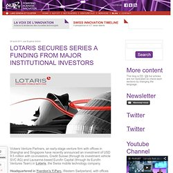 Lotaris secures Series A Funding from major institutional investors
