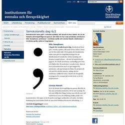 Semikolonets dag 6/2 - Institutionen för svenska och flerspråkighet