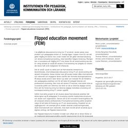 Flipped educational movement (FEM) - Institutionen för pedagogik, kommunikation och lärande, IPKL, Göteborgs universitet