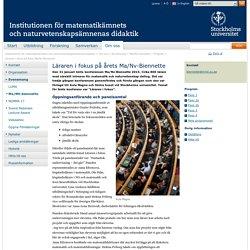 Läraren i fokus på årets Ma/Nv-Biennette - Institutionen för matematikämnets och naturvetenskapsämnenas didaktik
