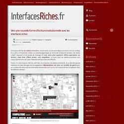 Vers une nouvelle forme d'écriture institutionnelle avec les interfaces riches