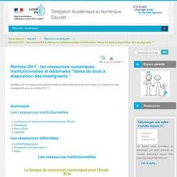 Rentrée 2016 les ressources numériques institutionnelles et éditoriales libres de droit à disposition des enseignants - Manuels numériques - DANE Nice