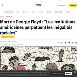 """Mort de George Floyd : """"Les institutions américaines perpétuent les inégalités raciales"""""""