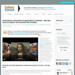 Institutions culturelles et applications mobiles : état des lieux et enjeux via le prisme des musées