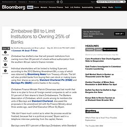 Zimbabwe Bill to Limit Institutions to Owning 25% of Banks
