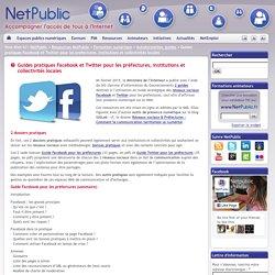 Guides pratiques Facebook et Twitter pour les préfectures, institutions et collectivités locales