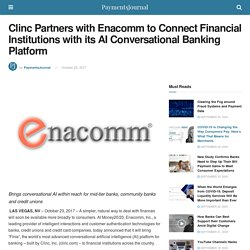 Clinc Partners with Enacomm to Connect Financial Institutions with its AI Conversational Banking Platform
