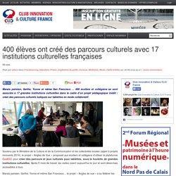 400 élèves ont créé des parcours culturels avec 17 institutions culturelles françaises