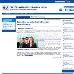 Travailler au sein des institutions européennes