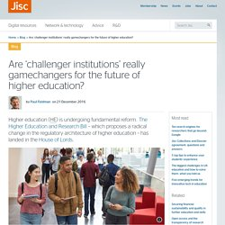 Are 'challenger institutions' really gamechangers for the future of higher education?