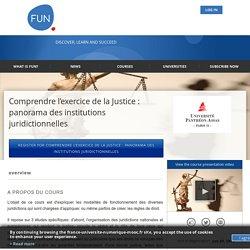 About Comprendre l'exercice de la Justice : panorama des institutions juridictionnelles