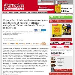 Europe Inc. Liaisons dangereuses entre institutions et milieux d'affaires européens l'Observatoire de l'Europe industrielle