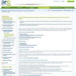 ARS - Agences Régionales de Santé: Les institutions partenaires dans le domaine de la prévention et de la promotion de la santé