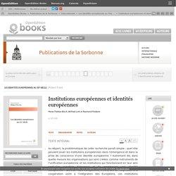 Les identités européennes au XXe siècle - Institutions européennes et identités européennes - Publications de la Sorbonne