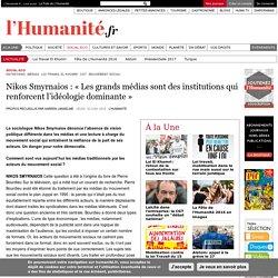 Nikos Smyrnaios : « Les grands médias sont des institutions qui renforcent l'idéologie dominante