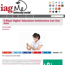 4 Ways Higher Education Institutions Can Use Vine