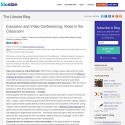 How Educational Institutions Can Benefit from LifeSize Teleconferencing