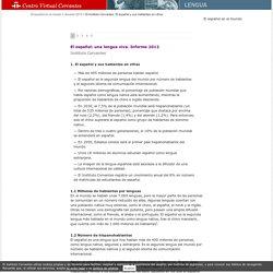 El español en el mundo. Anuario del Instituto Cervantes 2012. El español: una lengua viva. Informe 2012. El Instituto Cervantes. El español y sus hablantes en cifras