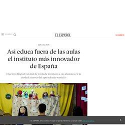Así educa fuera de las aulas el instituto más innovador de España