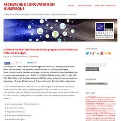Le blog Recherche & Innovation » L'alliance TIC-MNT des instituts Carnot propose un livre blanc sur l'Internet des objets