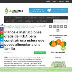Planos e instrucciones gratis de IKEA para construir una esfera que puede alimentar a una familia
