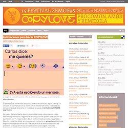 Instrucciones para hacer COPYLOVE - 14 Festival Internacional ZEMOS98