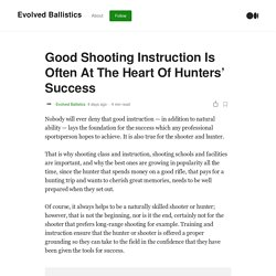 Good Shooting Instruction Is Often At The Heart Of Hunters' Success