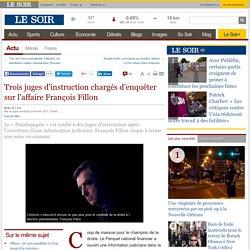 Trois juges d'instruction chargés d'enquêter sur l'affaire François Fillon