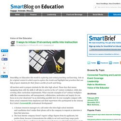 3 ways to infuse 21st century skills into instruction by @amerziii SmartBlogs