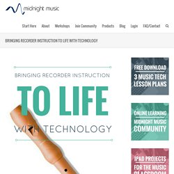 Bringing recorder instruction to life with technology