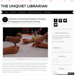 Librarians as Instructional Designers: Strategies for Engaging Conversations for Learning