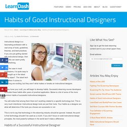 Habits of Good Instructional Designers