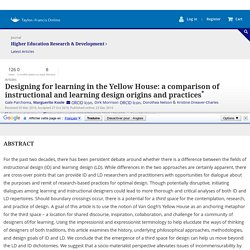 Designing for learning in the Yellow House: a comparison of instructional and learning design origins and practices: Higher Education Research & Development: Vol 0, No 0