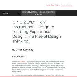 """""""ID 2 LXD"""" From Instructional Design to Learning Experience Design: The Rise of Design Thinking – Driving Educational Change: Innovations in Action"""