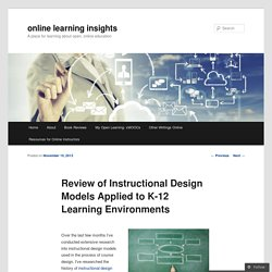 Review of Instructional Design Models Applied to K-12 Learning Environments