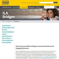 ILA Bridges - Instructional Units for the Engaging Classroom