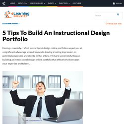 5 Tips To Build An Instructional Design Portfolio - eLearning Industry